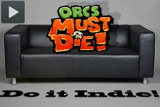 Do it Indie! #3 – Orcs Must Die!