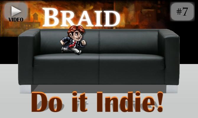 Do it Indie! #7 – Braid