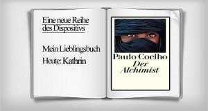 """Mein Lieblingsbuch – Kathrin mit """"Der Alchimist"""" von Paulo Coelho"""